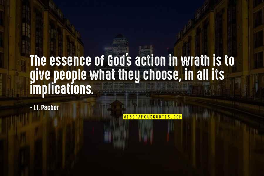 I Choose God Quotes By J.I. Packer: The essence of God's action in wrath is