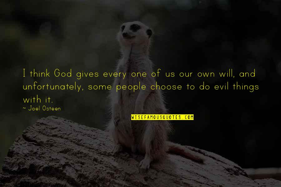 I Choose God Quotes By Joel Osteen: I think God gives every one of us