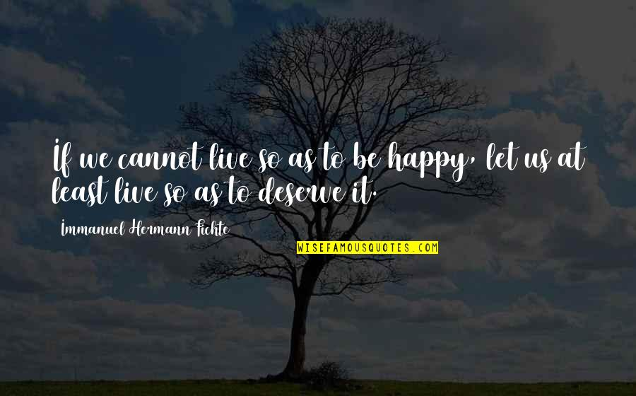 I Deserve To Be Happy Quotes Top 26 Famous Quotes About I Deserve