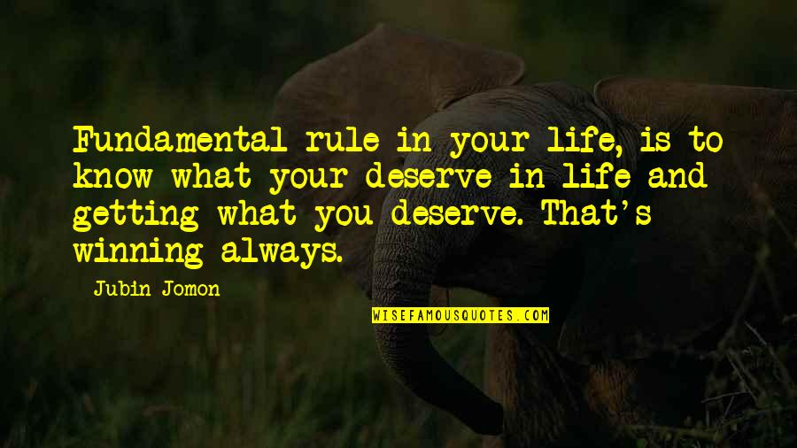 I Deserve To Be Happy Quotes By Jubin Jomon: Fundamental rule in your life, is to know