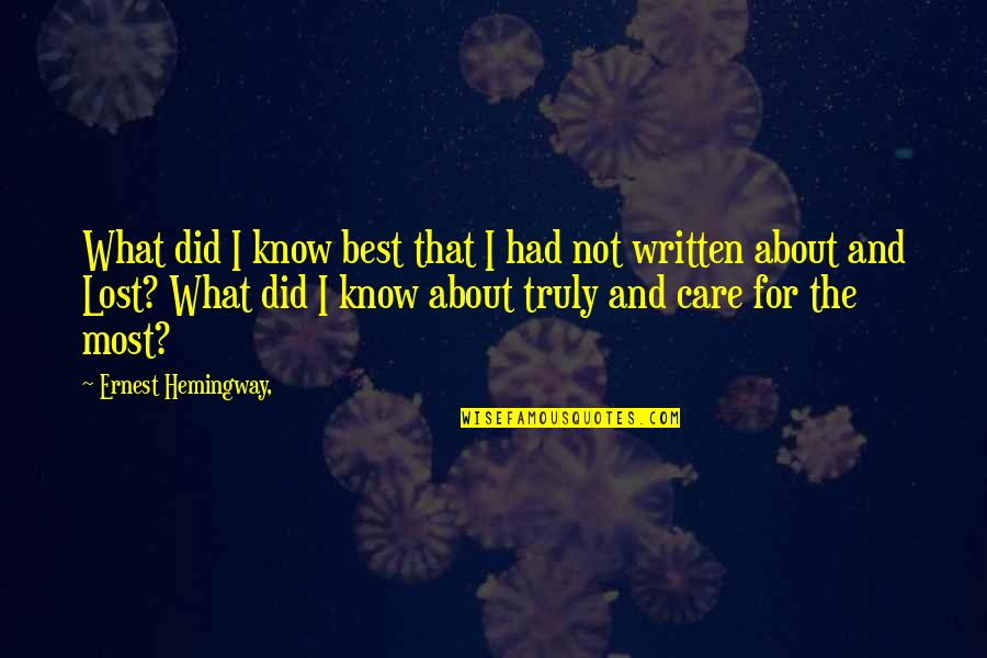 I Did Not Know Quotes By Ernest Hemingway,: What did I know best that I had