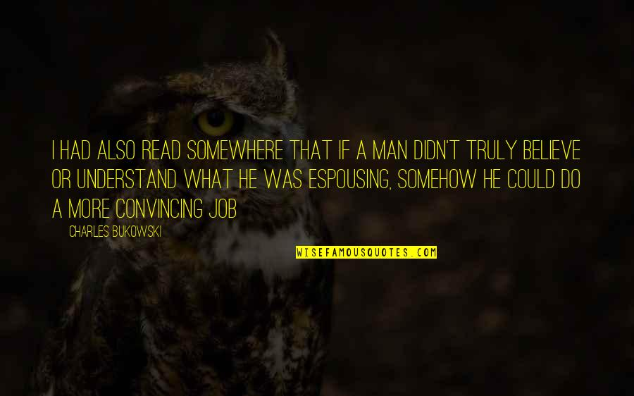 I Do Believe Quotes By Charles Bukowski: I had also read somewhere that if a
