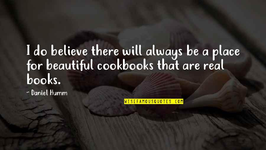 I Do Believe Quotes By Daniel Humm: I do believe there will always be a
