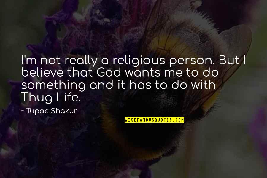 I Do Believe Quotes By Tupac Shakur: I'm not really a religious person. But I