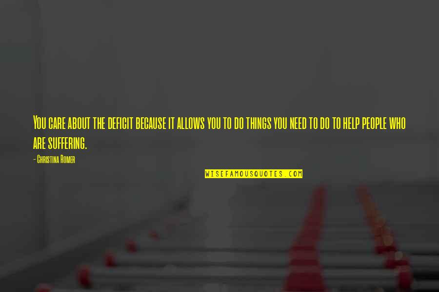 I Do It Because I Care Quotes By Christina Romer: You care about the deficit because it allows
