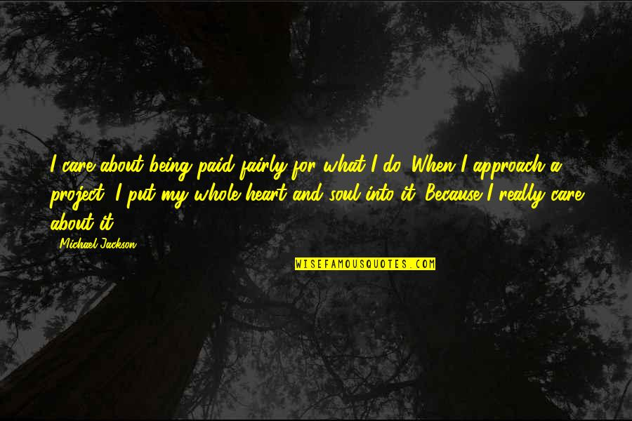I Do It Because I Care Quotes By Michael Jackson: I care about being paid fairly for what