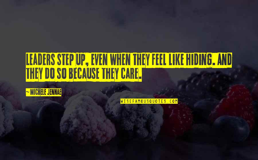 I Do It Because I Care Quotes By Michele Jennae: Leaders step up, even when they feel like