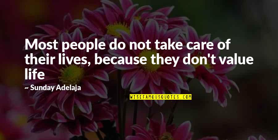I Do It Because I Care Quotes By Sunday Adelaja: Most people do not take care of their