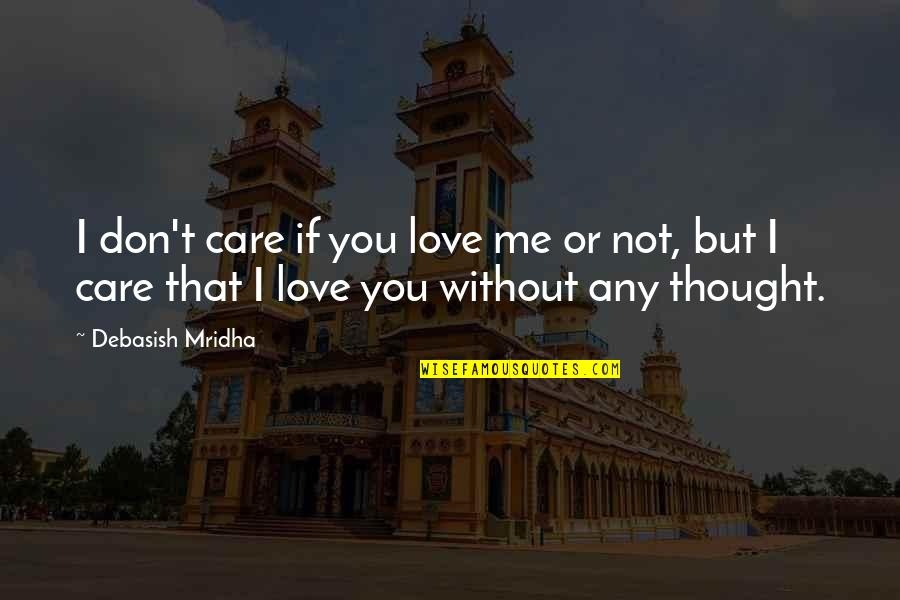I Dont Care I Love You Quotes Top 58 Famous Quotes About I Dont