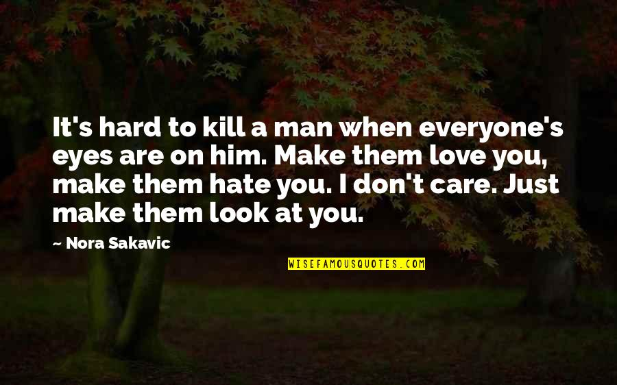 I Dont Hate You Quotes Top 100 Famous Quotes About I Dont Hate You