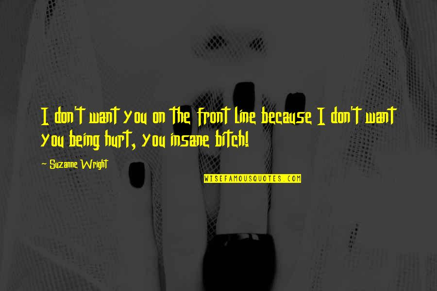 I Dont Want To Hurt You Quotes Top 83 Famous Quotes About I Dont