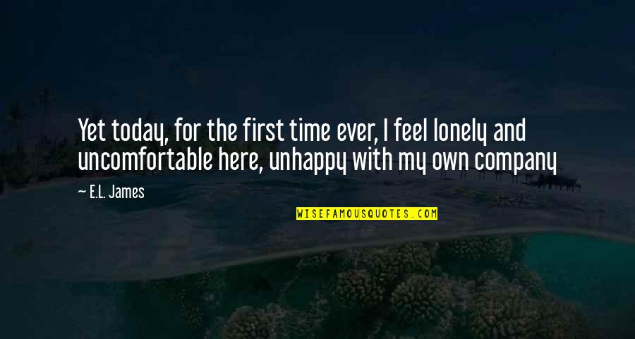 I Feel Lonely Quotes By E.L. James: Yet today, for the first time ever, I