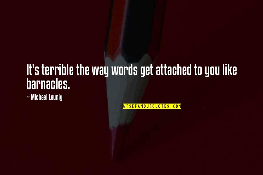 I Get Attached Quotes By Michael Leunig: It's terrible the way words get attached to