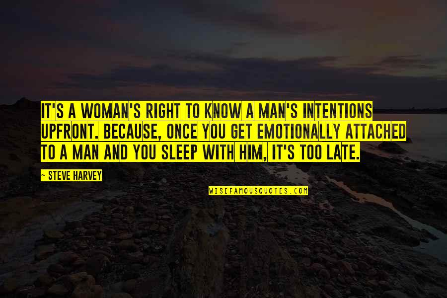I Get Attached Quotes By Steve Harvey: It's a woman's right to know a man's