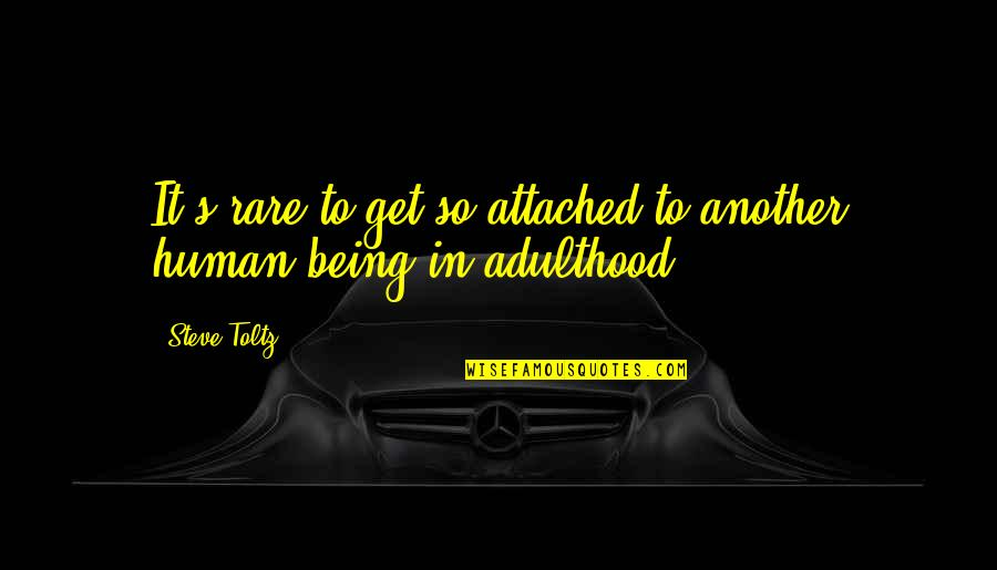 I Get Attached Quotes By Steve Toltz: It's rare to get so attached to another