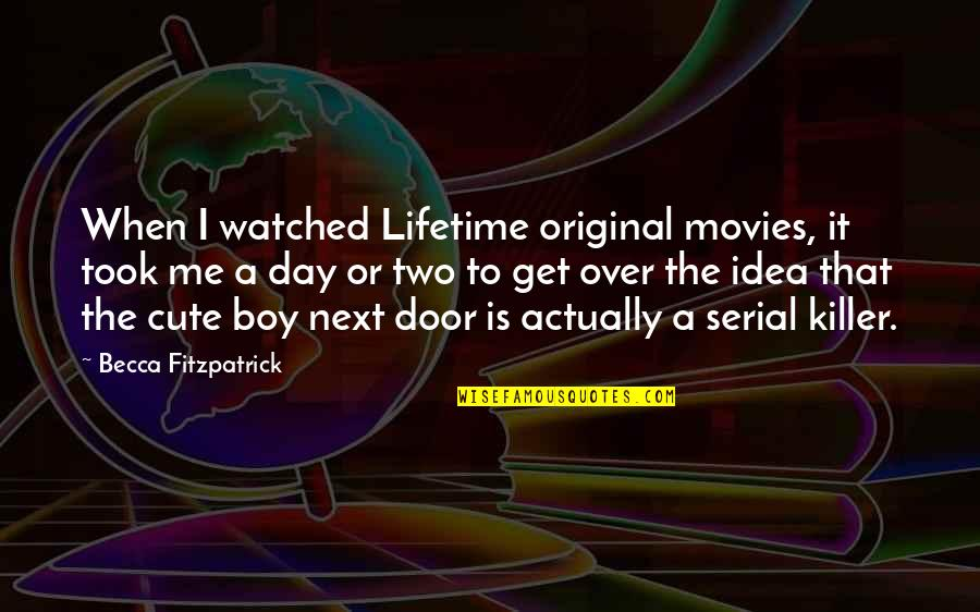 I Get Over It Quotes By Becca Fitzpatrick: When I watched Lifetime original movies, it took