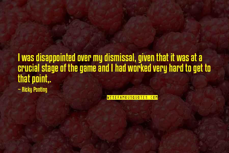 I Get Over It Quotes By Ricky Ponting: I was disappointed over my dismissal, given that
