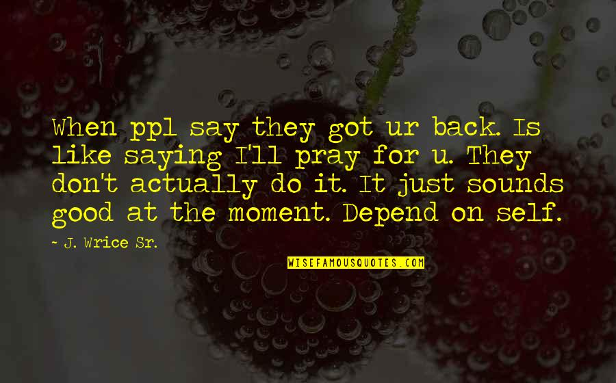 I Got Your Back Quotes: top 74 famous quotes about I Got ...