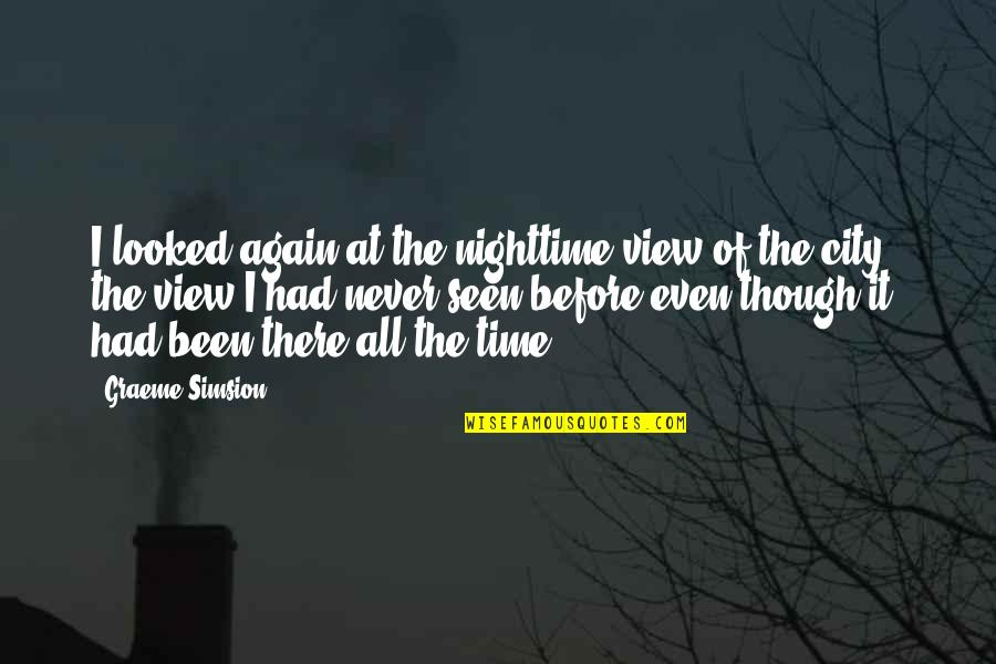 I Had Quotes By Graeme Simsion: I looked again at the nighttime view of