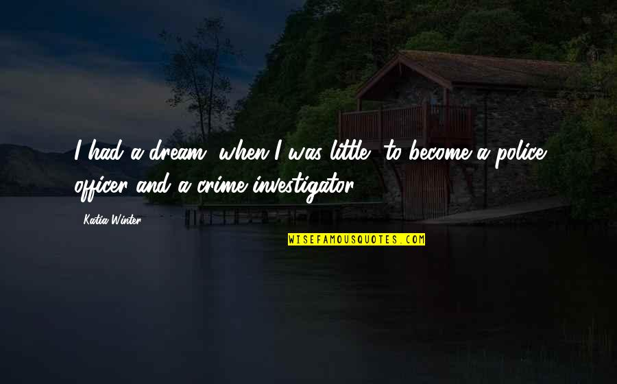 I Had Quotes By Katia Winter: I had a dream, when I was little,