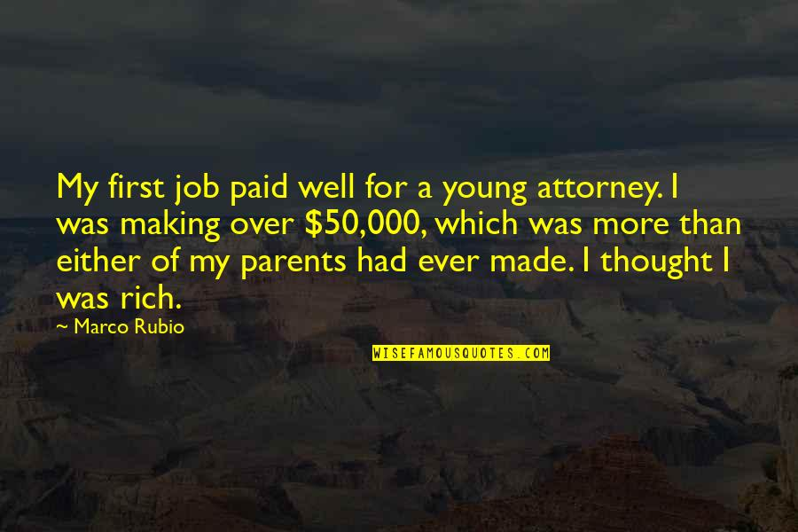 I Had Quotes By Marco Rubio: My first job paid well for a young