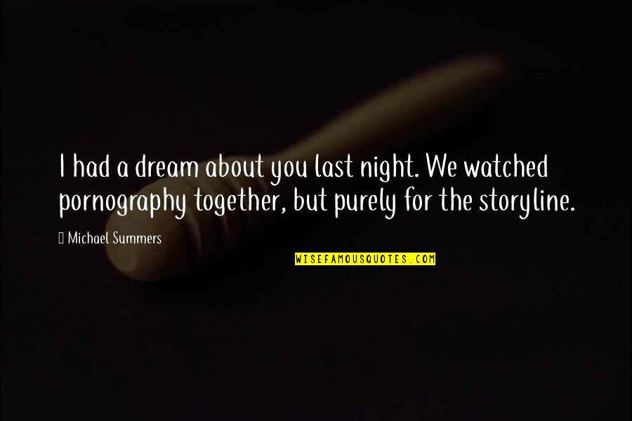 I Had Quotes By Michael Summers: I had a dream about you last night.