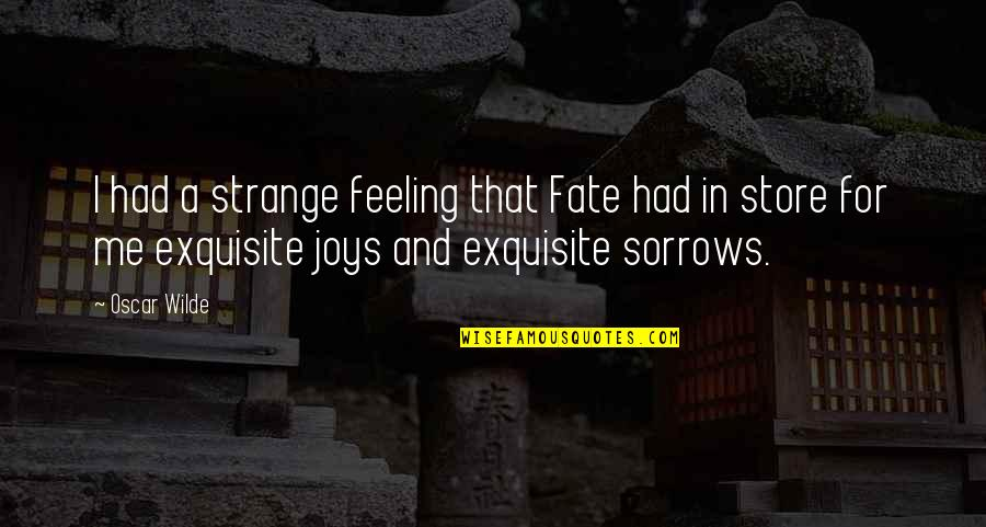 I Had Quotes By Oscar Wilde: I had a strange feeling that Fate had