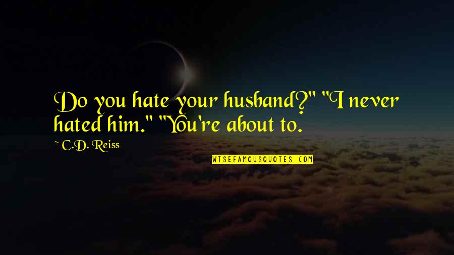 I Hate My Ex Husband Quotes Top 26 Famous Quotes About I Hate My Ex