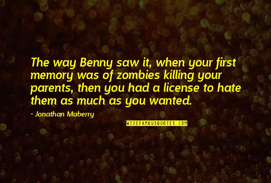 I Hate My Parents Quotes By Jonathan Maberry: The way Benny saw it, when your first