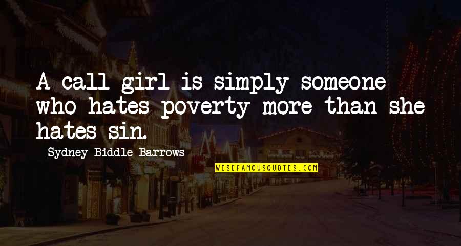 I Hate You Girl Quotes By Sydney Biddle Barrows: A call girl is simply someone who hates