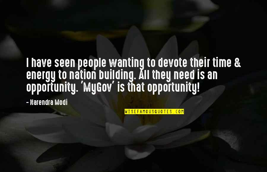 I Have All I Need Quotes By Narendra Modi: I have seen people wanting to devote their