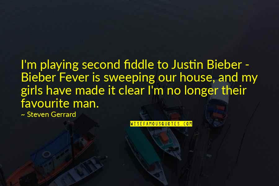 I Have Fever Quotes By Steven Gerrard: I'm playing second fiddle to Justin Bieber -