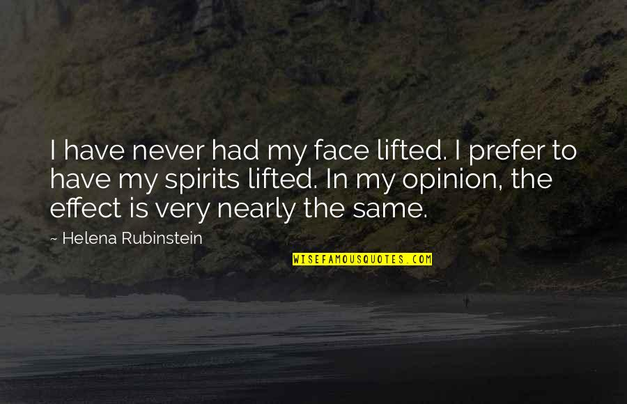 I Have Many Faces Quotes By Helena Rubinstein: I have never had my face lifted. I