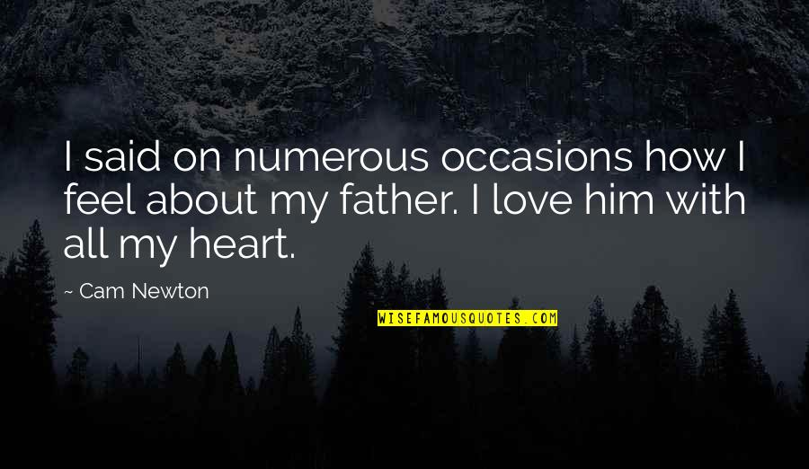 I Heart Him Quotes By Cam Newton: I said on numerous occasions how I feel