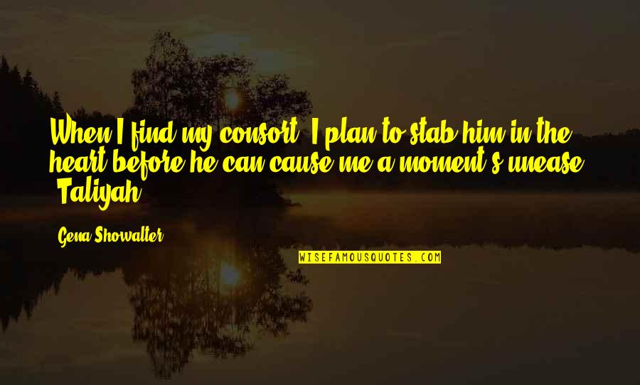 I Heart Him Quotes By Gena Showalter: When I find my consort, I plan to