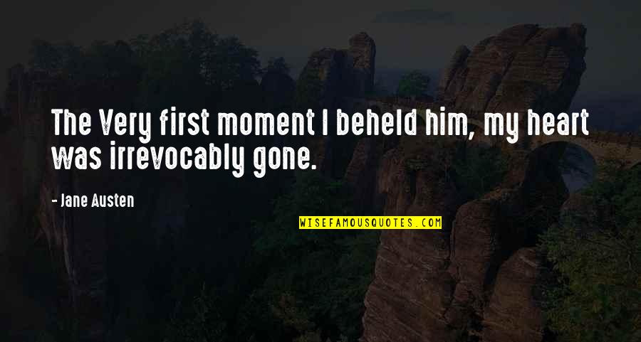 I Heart Him Quotes By Jane Austen: The Very first moment I beheld him, my