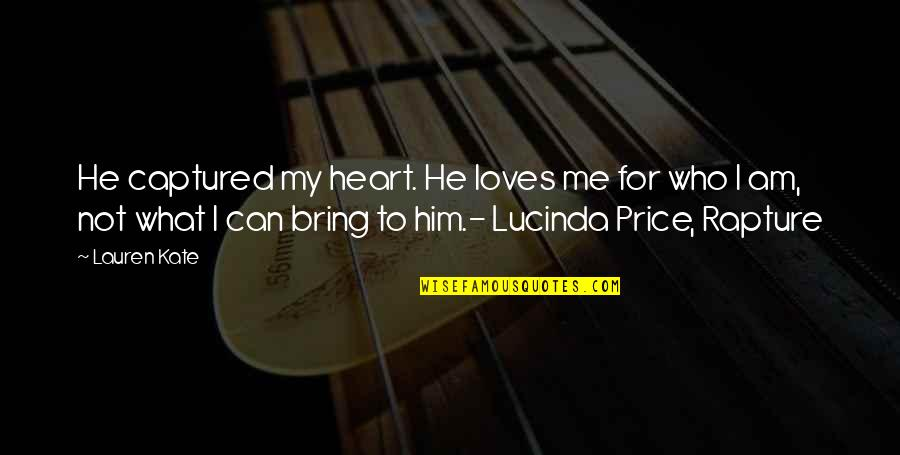 I Heart Him Quotes By Lauren Kate: He captured my heart. He loves me for