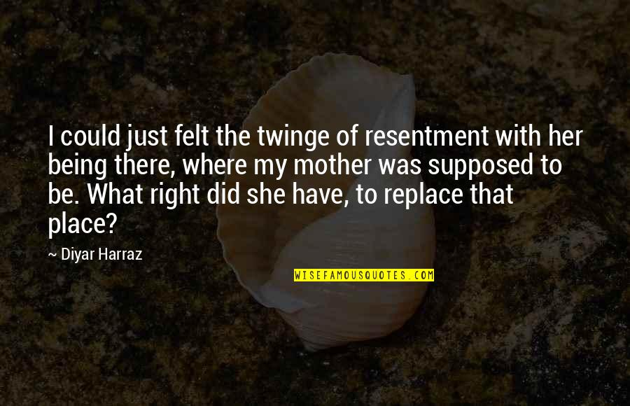 I Just Hate Love Quotes By Diyar Harraz: I could just felt the twinge of resentment