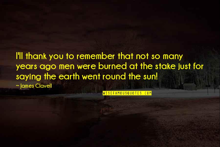 I Just Saying Quotes By James Clavell: I'll thank you to remember that not so