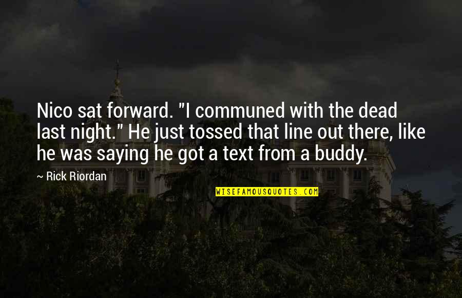 """I Just Saying Quotes By Rick Riordan: Nico sat forward. """"I communed with the dead"""