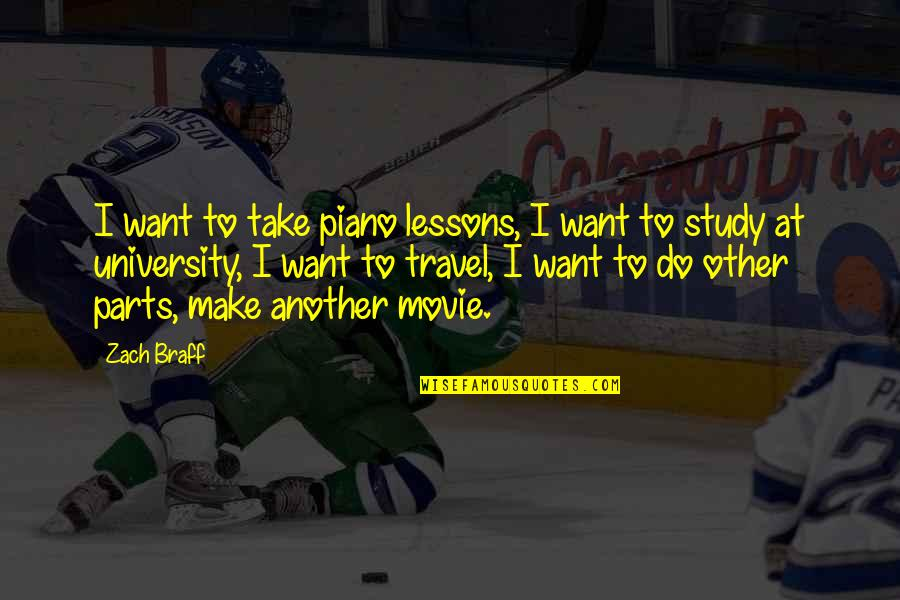 I Just Want To Travel Quotes By Zach Braff: I want to take piano lessons, I want