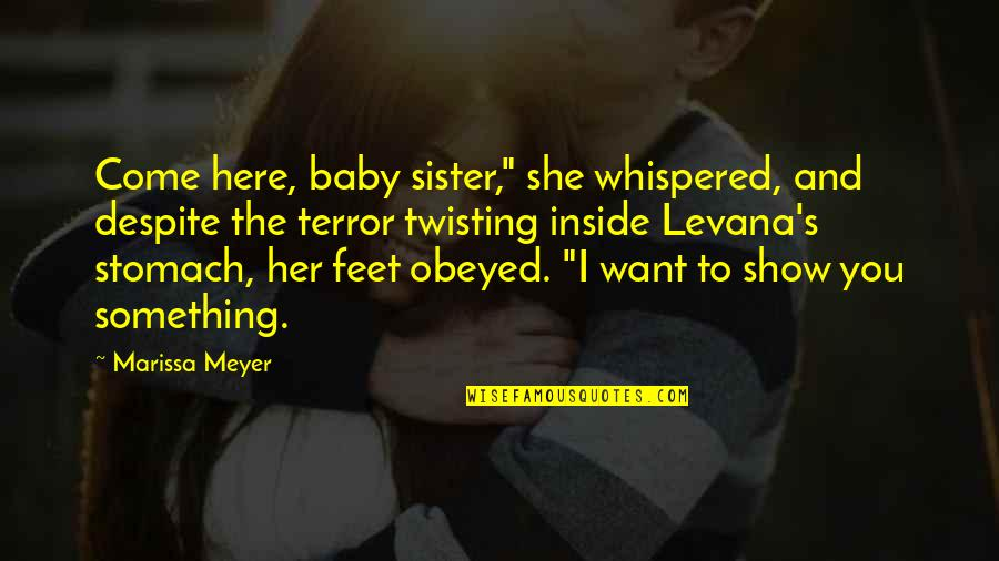 "I Just Want You Baby Quotes By Marissa Meyer: Come here, baby sister,"" she whispered, and despite"