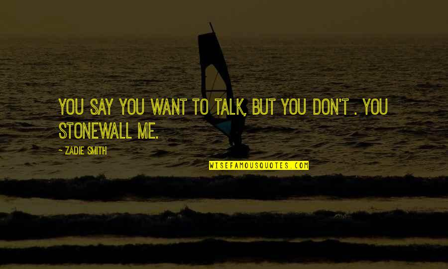 I Just Want You To Talk To Me Quotes Top 34 Famous Quotes About I