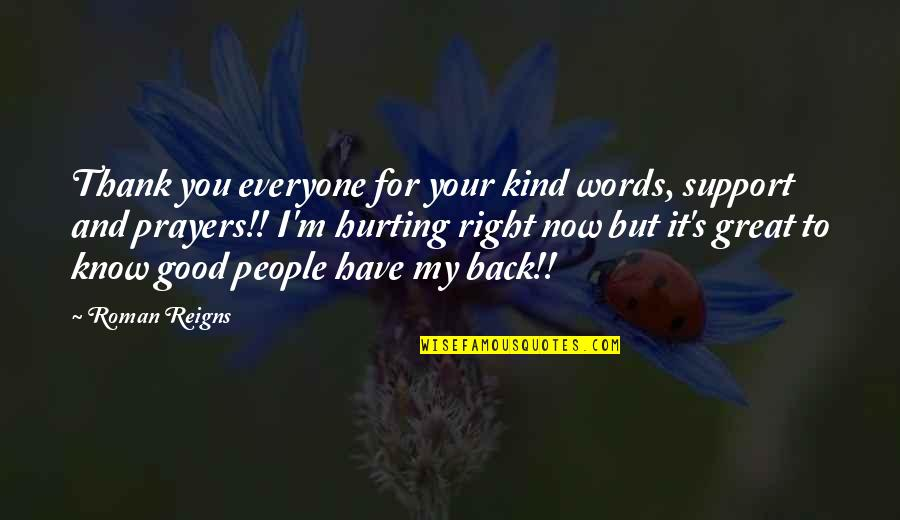 I Know I'm Right Quotes By Roman Reigns: Thank you everyone for your kind words, support