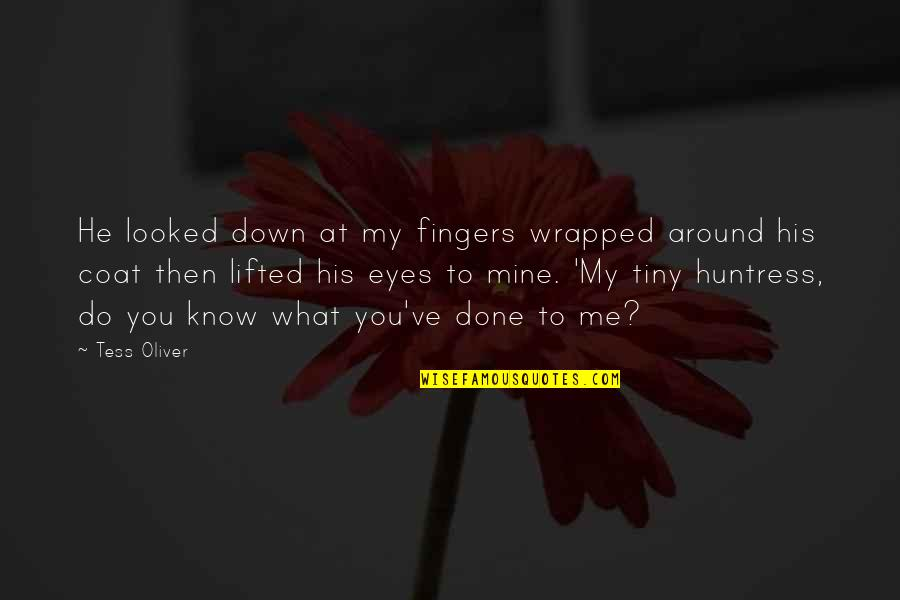 I Know U R Not Mine Quotes By Tess Oliver: He looked down at my fingers wrapped around