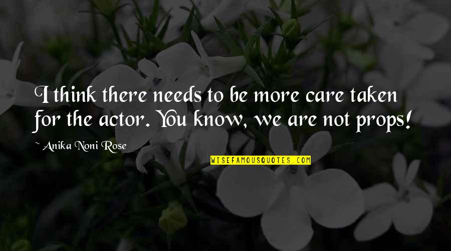 I Know You Care Quotes By Anika Noni Rose: I think there needs to be more care