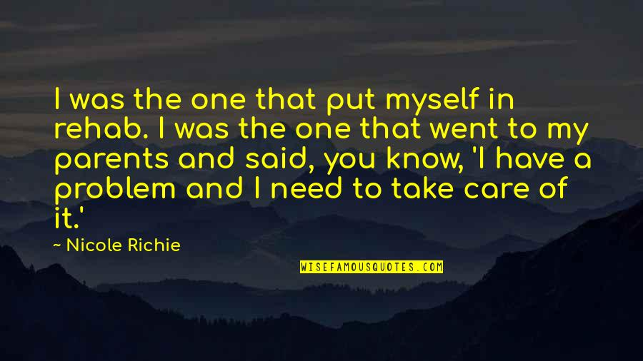 I Know You Care Quotes By Nicole Richie: I was the one that put myself in