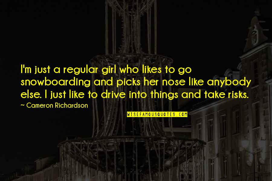 I Like Her Quotes By Cameron Richardson: I'm just a regular girl who likes to