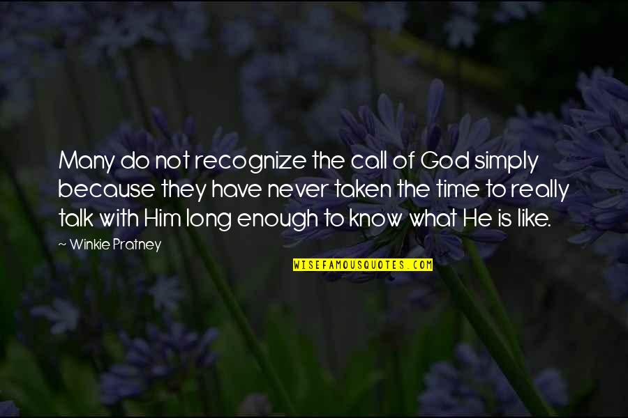 I Like Him But He's Taken Quotes By Winkie Pratney: Many do not recognize the call of God