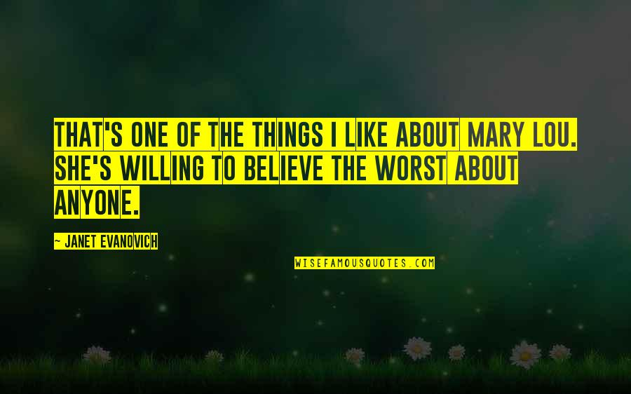 I Like Quotes By Janet Evanovich: That's one of the things I like about